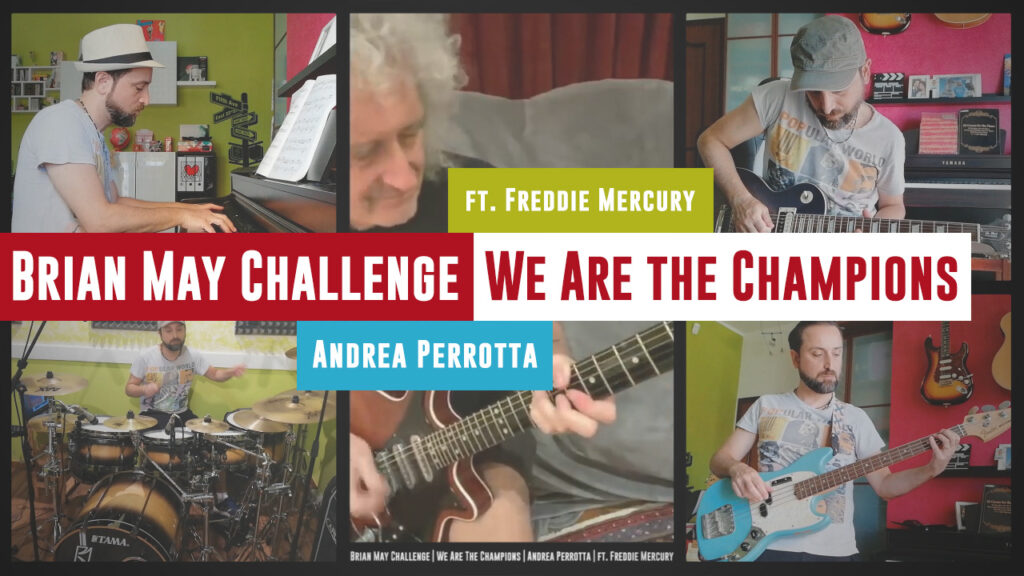 Brian May Challenge - We Are the Champions - Andrea Perrotta - ft. Freddie Mercury