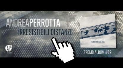 Irresistibili Distanze | Promo Album #02