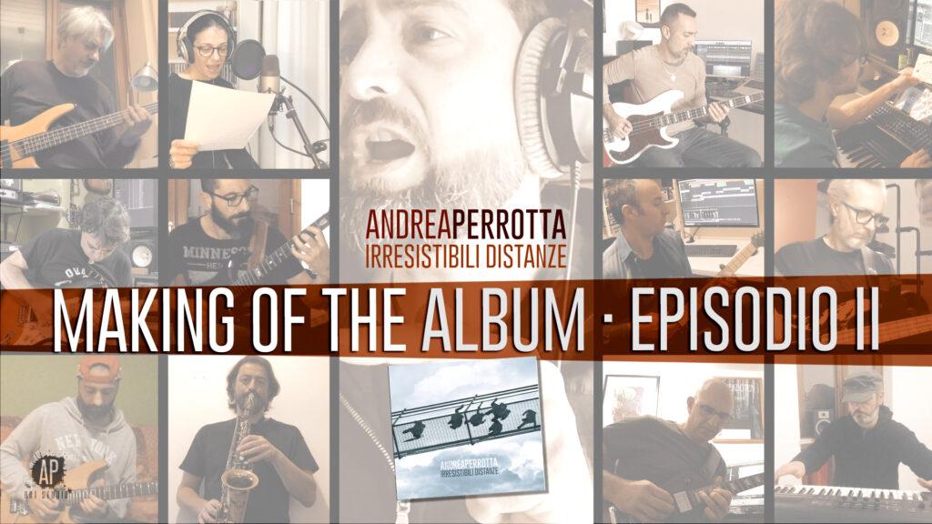 Irresistibili Distanze | Making of the Album (Episodio II)