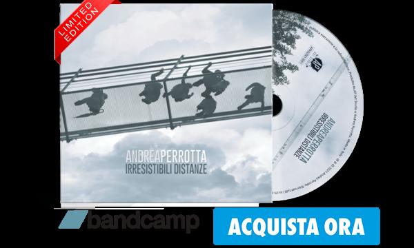 Andrea-Perrotta Irresistibili Distanze CD Acquista Ora (Edizione Limitata)